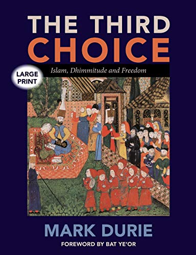 9780980722345: The Third Choice: Islam, Dhimmitude and Freedom [LARGE PRINT]