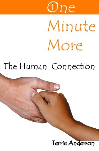 9780980724844: One Minute More: The Human Connection