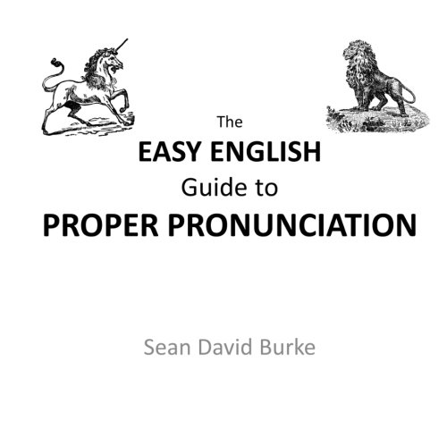 9780980745016: The Easy English Guide to Proper Pronunciation: For Teachers of ESL and Primary English
