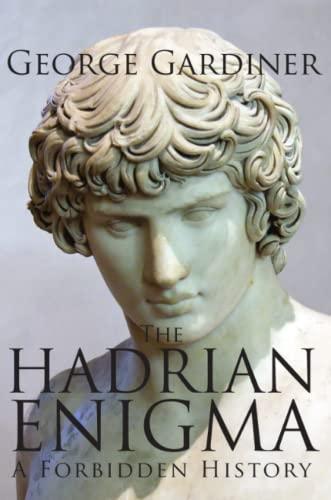 9780980746907: THE HADRIAN ENIGMA A Forbidden History