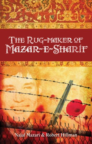 THE RUGMAKER OF MAZAR-E-SHARIF NAJAF MAZARI AND: Mazari, Najaf