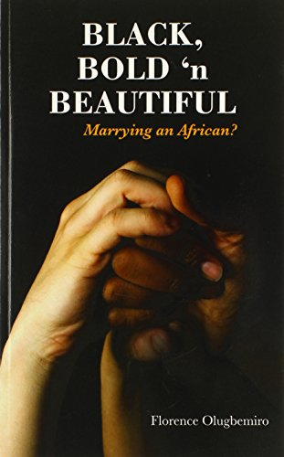 9780980757828: Black Bold 'n Beautiful - Marrying an African?