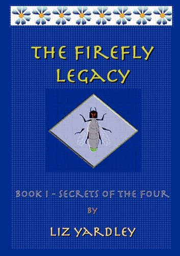 9780980763102: The Firefly Legacy - Book I (Secrets of the Four)