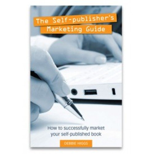 9780980786774: The Self-publisher's Marketing Guide: How to successfully market your self-published book