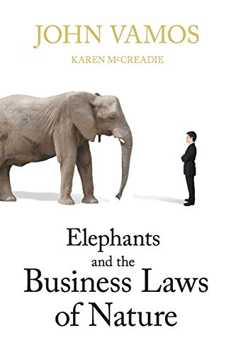 Elephants and the Business Laws of Nature and how to manage them to help you and your business ...