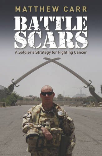 Battle Scars: A Soldier's Strategy for Fighting Cancer: Carr, Matthew