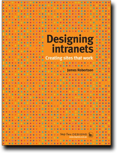 9780980813104: Designing Intranets - Creating Sites That Work