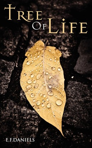 The Darkening of Deacon (Tree of Life Part I): Daniels, Elita Faith