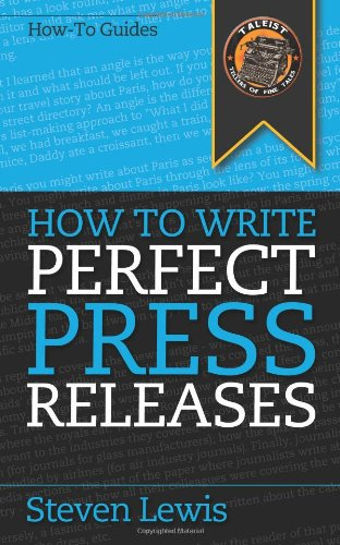 How to Write Perfect Press Releases: Lewis, Steven