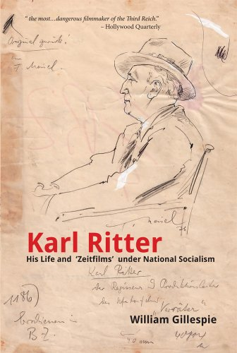 9780980861211: Karl Ritter: His Life and Zeitfilms Under National Socialism (Book)