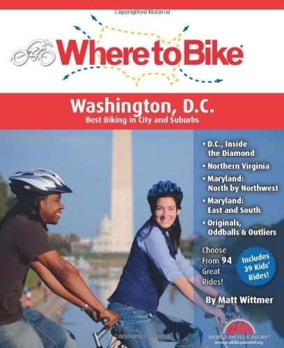 9780980875522: Where to Bike Washington DC: Best Biking in the City and Suburbs