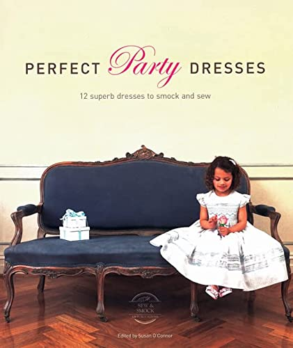 9780980876765: Perfect Party Dresses: 12 Superb Dresses to Smock and Sew