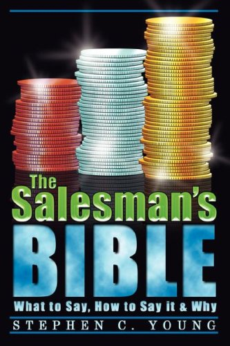 9780980883909: The Salesman's Bible: What to Say, How to Say It & Why