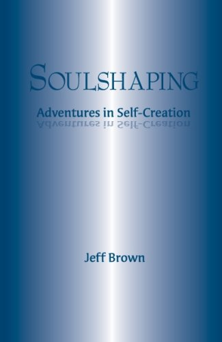 Soulshaping: Adventures in Self-Creation (0980885906) by Jeff Brown