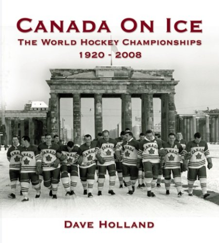 Canada On Ice - The World Hockey Championships, 1920-2008