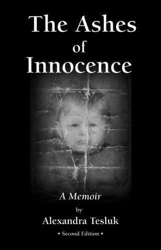 The Ashes of Innocence: Alexandra Tesluk,Tesluk, Alexandra