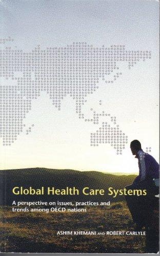 Global Health Care Systems: A perspective on: ASHIM KHEMANI; ROBERT