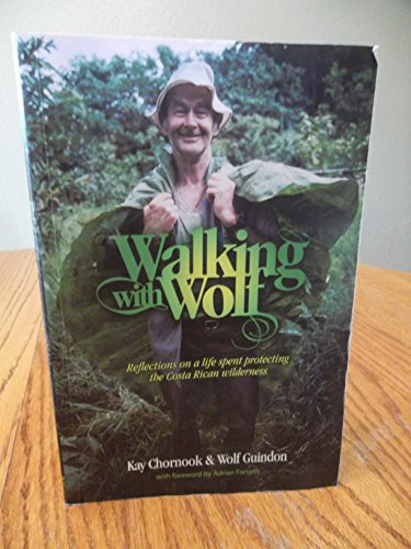 9780980908503: Walking with Wolf: Reflections on a Life Spent Protecting the Costa Rican