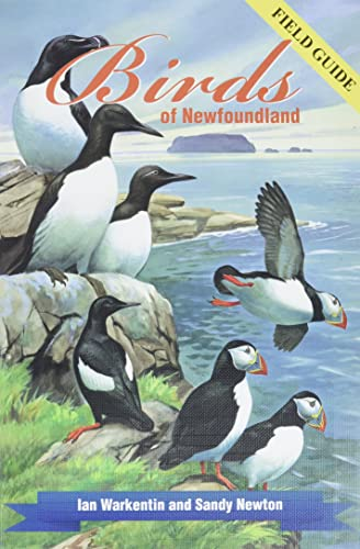 Birds of Newfoundland: Field Guide: Ian Warkentin and Sandy Newton