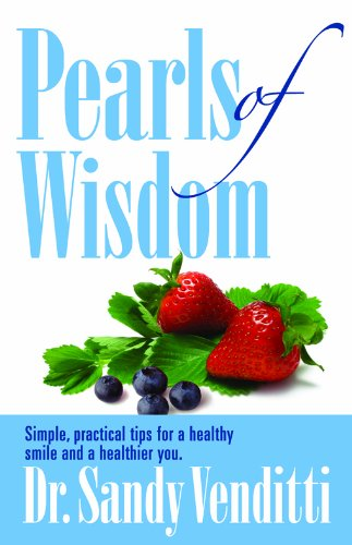 9780980916201: Pearls of Wisdom: Simple, Practical Tips for a Healthy Smile and a Healthier You