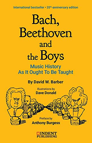 9780980916713: Bach, Beethoven, and the Boys: Music History As It Ought to Be Taught