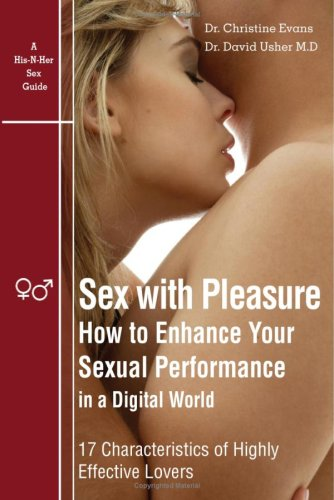 9780980920321: Sex with Pleasure - How to Enhance Your Sexual Performance in a Digital World - 17 Characteristics of Highly Effective Lover