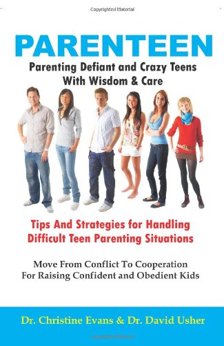 9780980920383: PARENTEEN - Parenting Defiant and Crazy Teens With Wisdom And Care - Tips And Strategies for Handling Difficult Teen Parenting Situations - Move From ... For Raising Confident and Obedient Kids