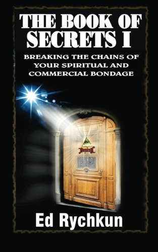 9780980925531: The Book Of Secrets: Breaking The Chains Of Your Spiritual And Commercial Bondage