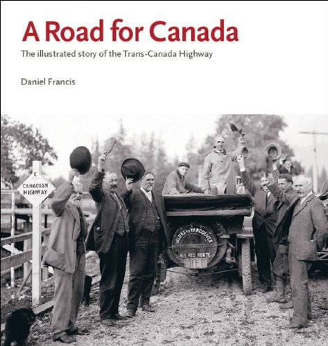 9780980930405: A Road for Canada: The Illustrated Story of the Trans-Canada Highway