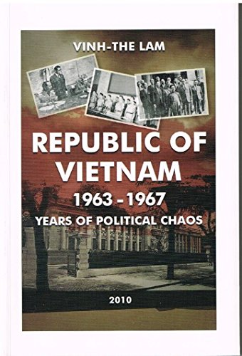 9780980955835: Republic of Vietnam, 1963-1967: Years of Political Chaos