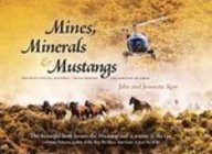 Mines, Minerals & Mustangs: Nevada's Living Legends-- Wild Horses and Dreams of Gold