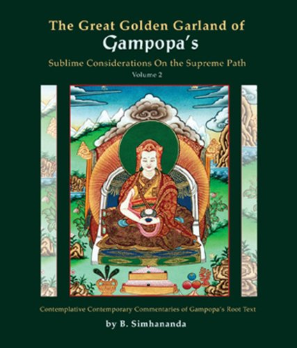 9780980969498: The Great Golden Garland of Gampopa's Sublime Considerations On the Supreme Path (Volume 2): Contemplative Contemporary Commentaries of Gampopa's Root Text