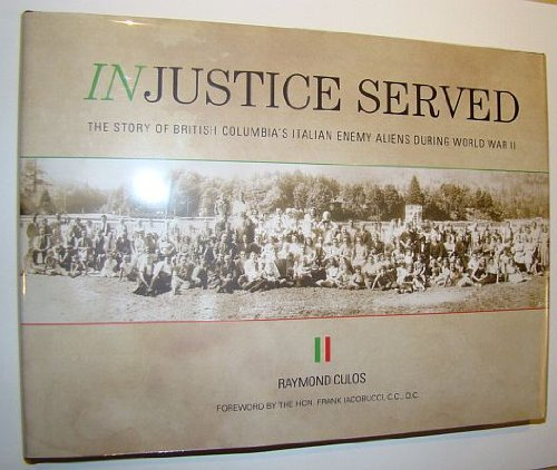Injustice Served: The Story of British Columbia's: CULOS, Raymond