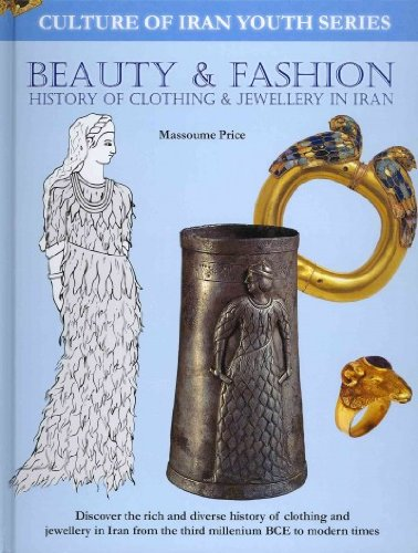 9780980971439: Beauty & Fashion: History of Clothing and Jewellery in Iran (Culture of Iran Youth)