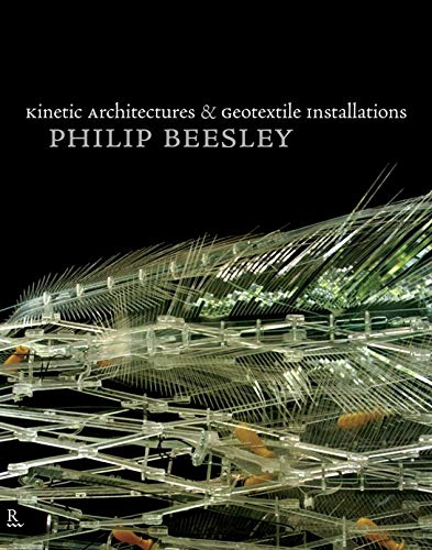Kinetic Architectures and Geotextile Installations: Philip Beesley (Ed)