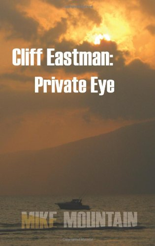Cliff Eastman: Private Eye: Mountain, Mike