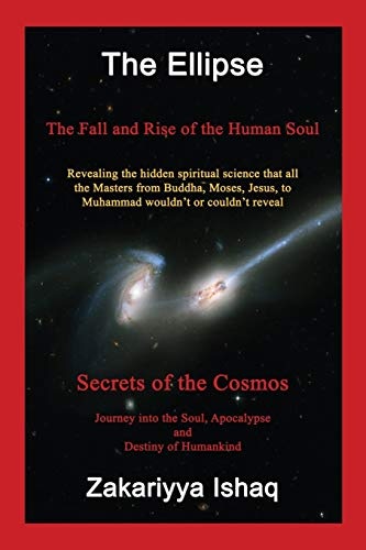 9780980999525: The Ellipse: The Fall and Rise of the Human Soul, Secrets of the Cosmos