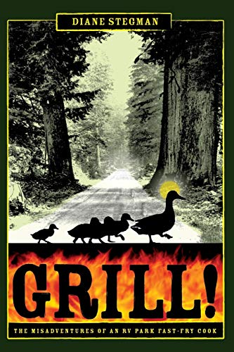 9780980999587: Grill! the Misadventures of an RV Park Fast-Fry Cook