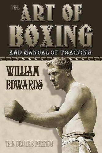 9780981020228: Art of Boxing and Manual of Training: The Deluxe Edition