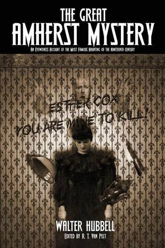 9780981020242: The Great Amherst Mystery: An Eyewitness Account of the Most Famous Haunting of the Nineteenth Century