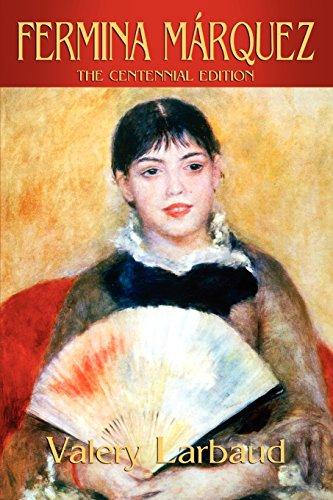 Fermina Mrquez: The Centennial Edition: Valery Larbaud