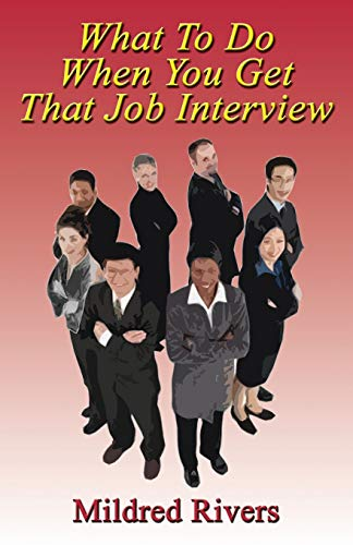 What to Do When You Get That Job Interview: Mildred Rivers