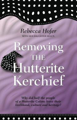 9780981027135: Removing the Hutterite Kerchief