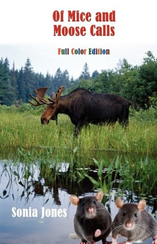 9780981047027: Of Mice and Moose Calls (Color Edition)