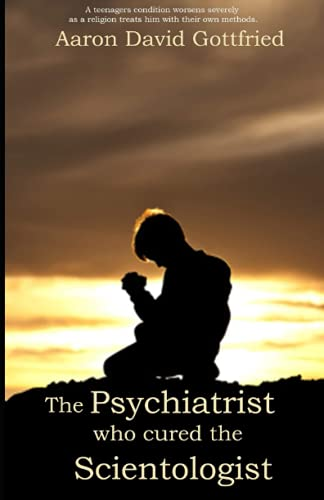 9780981057200: The Psychiatrist who cured the Scientologist