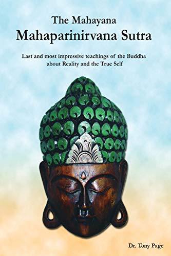 The Mahayana Mahaparinirvana Sutra - Last and: Dr Tony Page