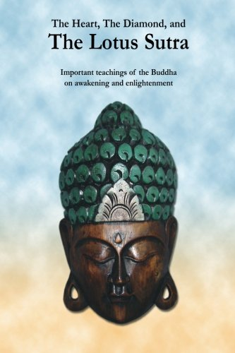 The Heart, The Diamond and The Lotus Sutra: Important teachings of the Buddha on awakening and ...