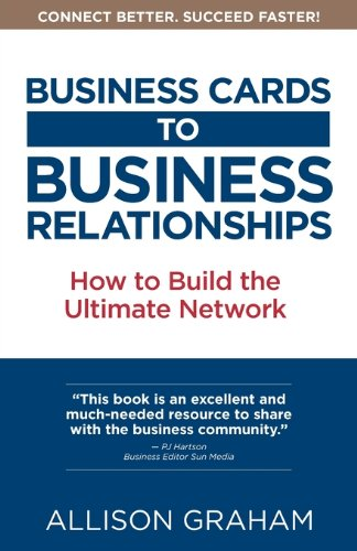 9780981062303: Business Cards to Business Relationships: Building the Ultimate Network
