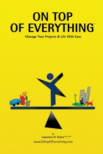9780981062907: On Top of Everything: Manage Your Projects & Life With Ease