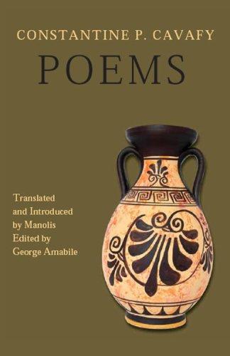 Constantine P. Cavafy -- Poems: Constantine P. Cavafy